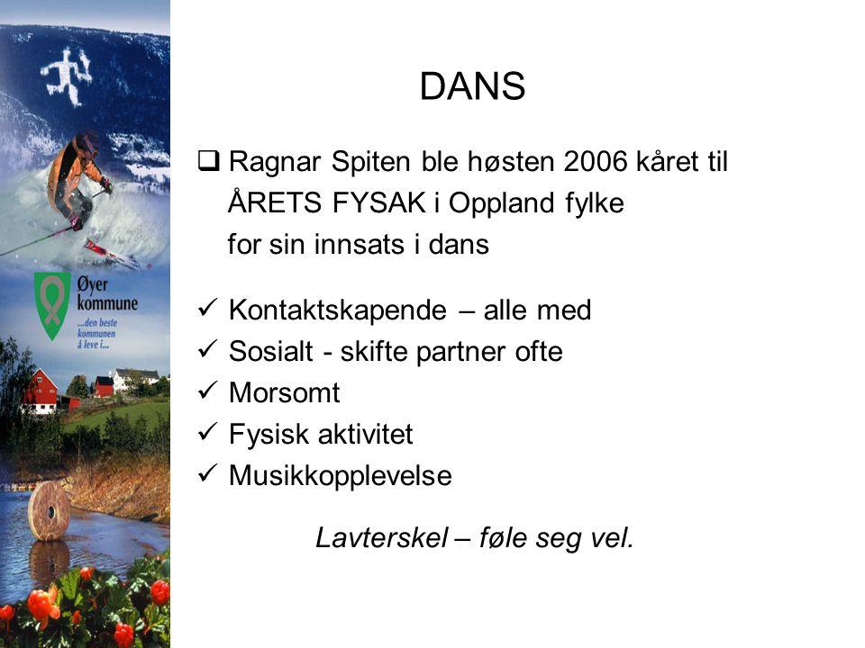 DANS  Ragnar Spiten ble høsten 2006 kåret til ÅRETS FYSAK i Oppland fylke for sin innsats i dans  Kontaktskapende – alle med  Sosialt - skifte part