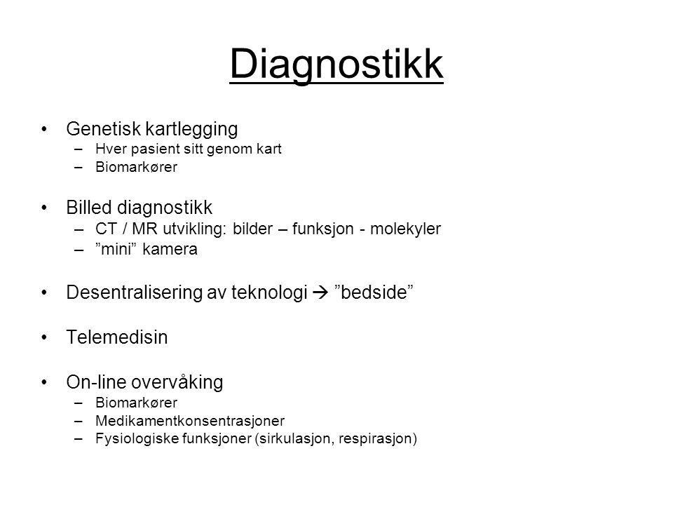 """Diagnostikk •Genetisk kartlegging –Hver pasient sitt genom kart –Biomarkører •Billed diagnostikk –CT / MR utvikling: bilder – funksjon - molekyler –""""m"""