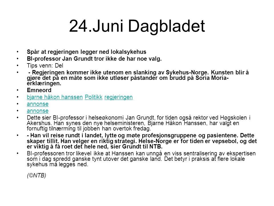 24.Juni Dagbladet •Spår at regjeringen legger ned lokalsykehus •BI-professor Jan Grundt tror ikke de har noe valg. •Tips venn: Del • - Regjeringen kom