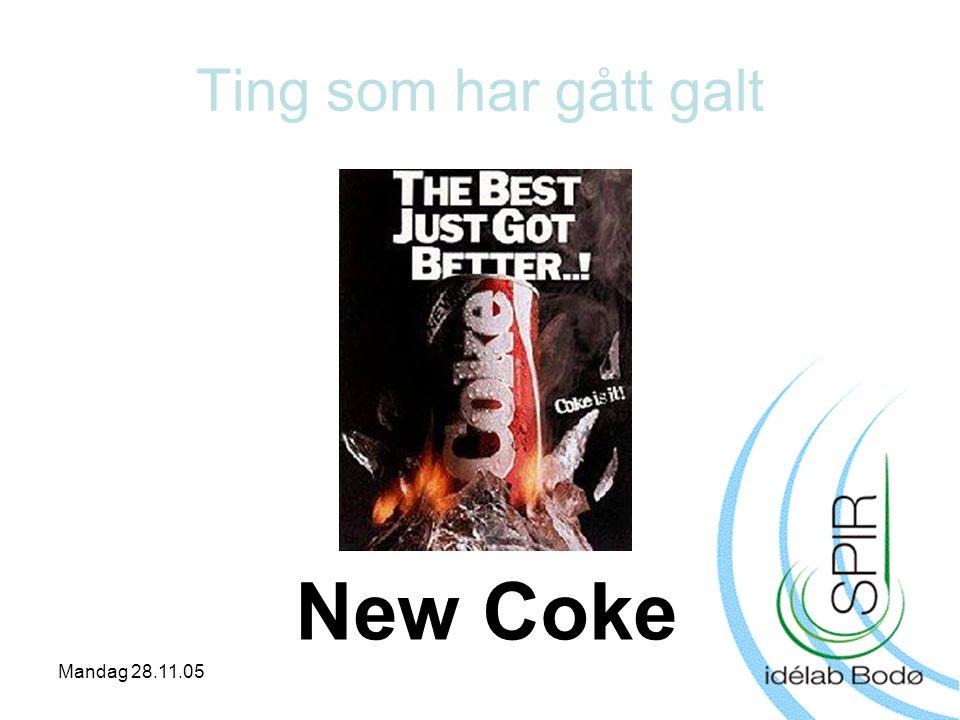 Mandag 28.11.05 Ting som har gått galt New Coke