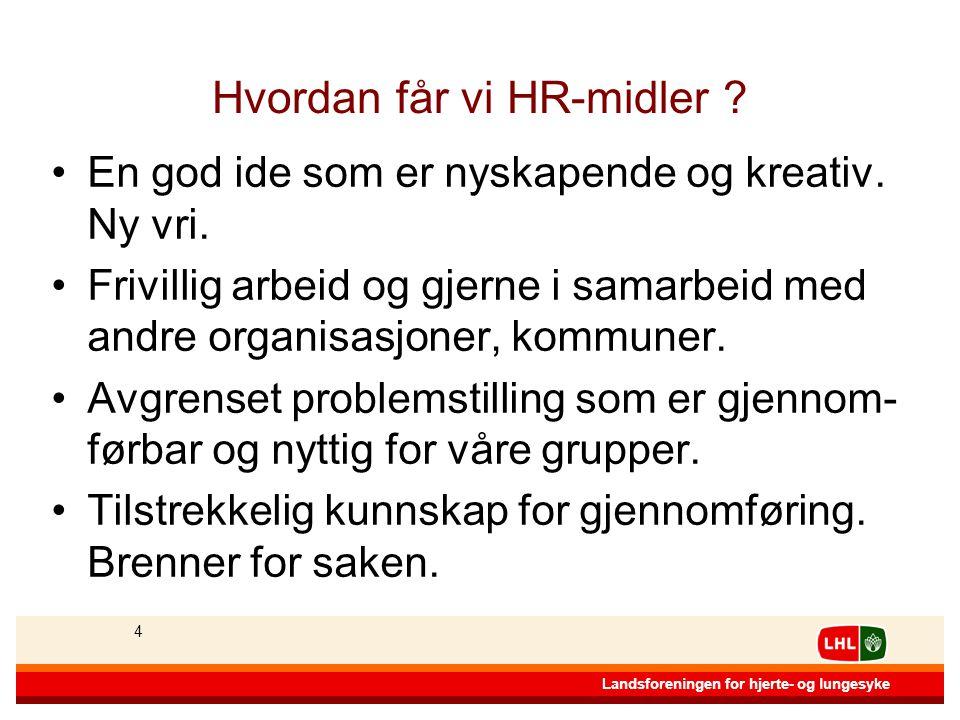 44 Landsforeningen for hjerte- og lungesyke 4 Hvordan får vi HR-midler .