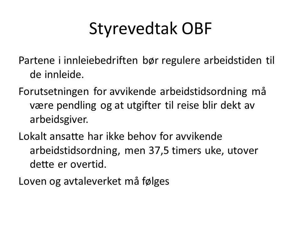 Styrevedtak OBF Partene i innleiebedriften bør regulere arbeidstiden til de innleide.