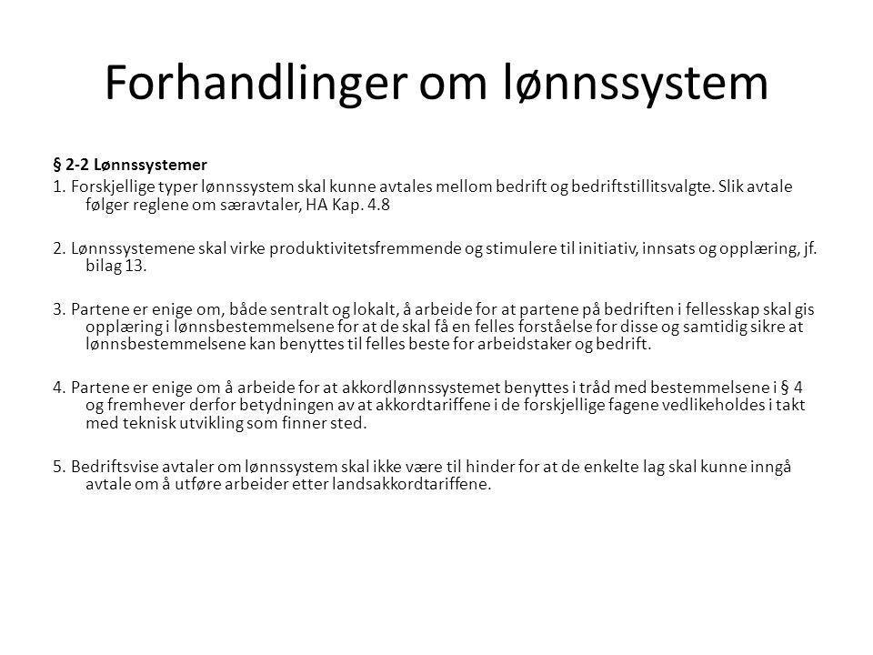 Forhandlinger om lønnssystem § 2-2 Lønnssystemer 1.