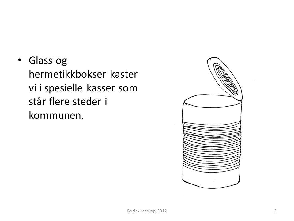 Hvilket ord skal ut? •?•? • plastflasker Basiskunnskap 201224 plastflasker smelte knuse lage