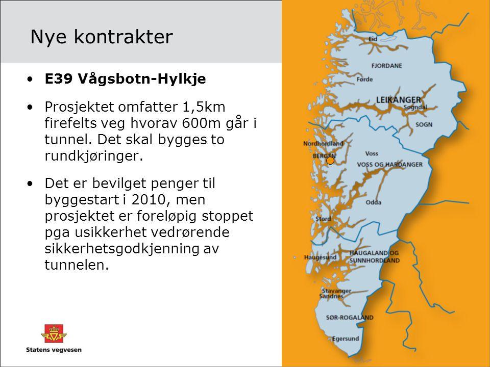 Nye kontrakter •E39 Vågsbotn-Hylkje •Prosjektet omfatter 1,5km firefelts veg hvorav 600m går i tunnel. Det skal bygges to rundkjøringer. •Det er bevil