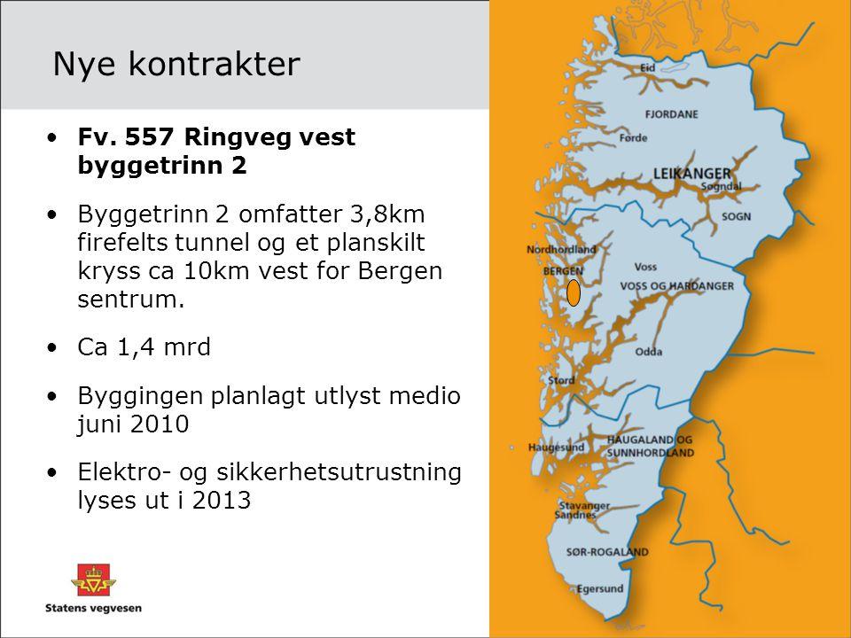 Nye kontrakter •Fv. 557 Ringveg vest byggetrinn 2 •Byggetrinn 2 omfatter 3,8km firefelts tunnel og et planskilt kryss ca 10km vest for Bergen sentrum.
