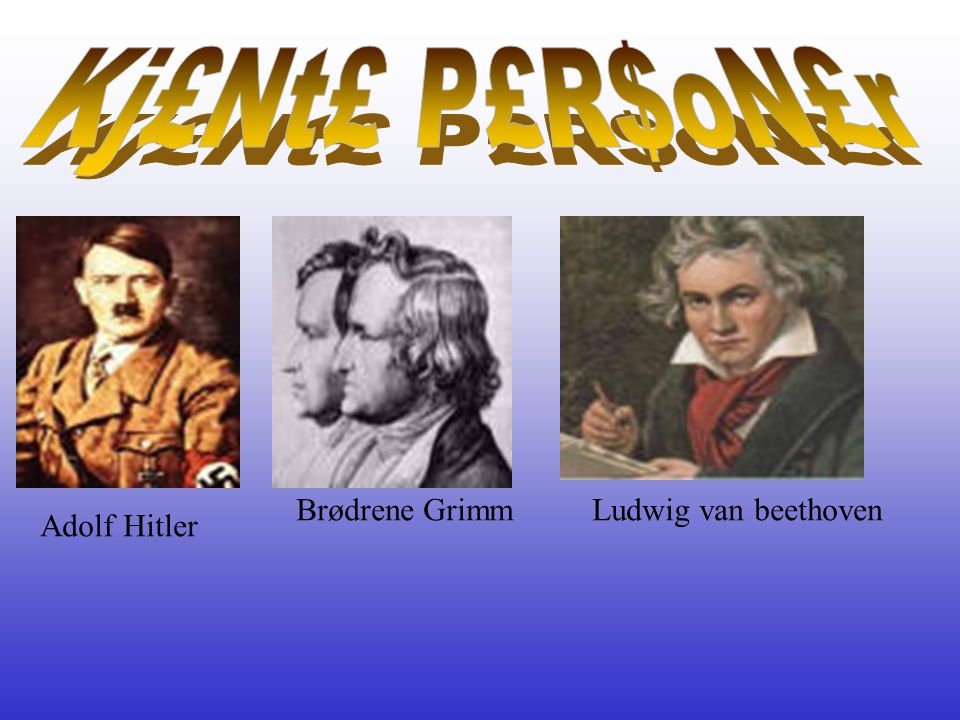 Adolf Hitler Brødrene GrimmLudwig van beethoven