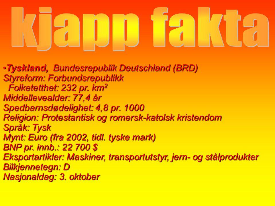 •Tyskland, Bundesrepublik Deutschland (BRD) Styreform: Forbundsrepublikk Folketetthet: 232 pr. km 2 Middellevealder: 77,4 år Spedbarnsdødelighet: 4,8