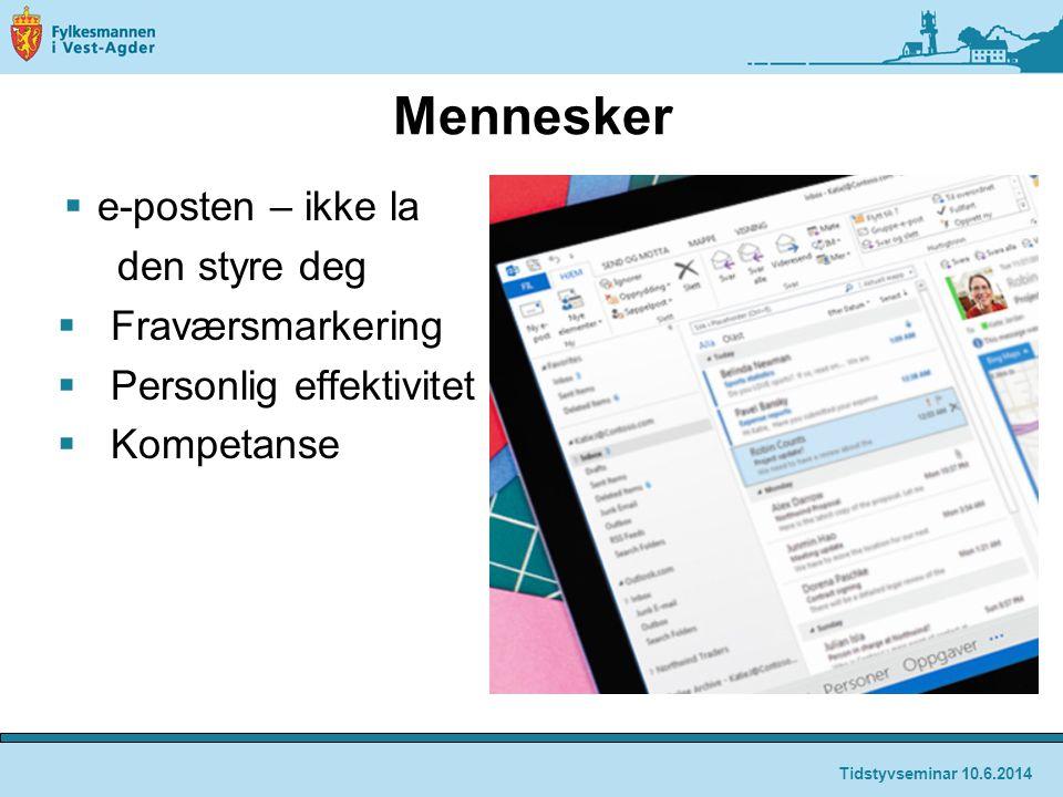 Mennesker  e-posten – ikke la den styre deg  Fraværsmarkering  Personlig effektivitet  Kompetanse Tidstyvseminar 10.6.2014