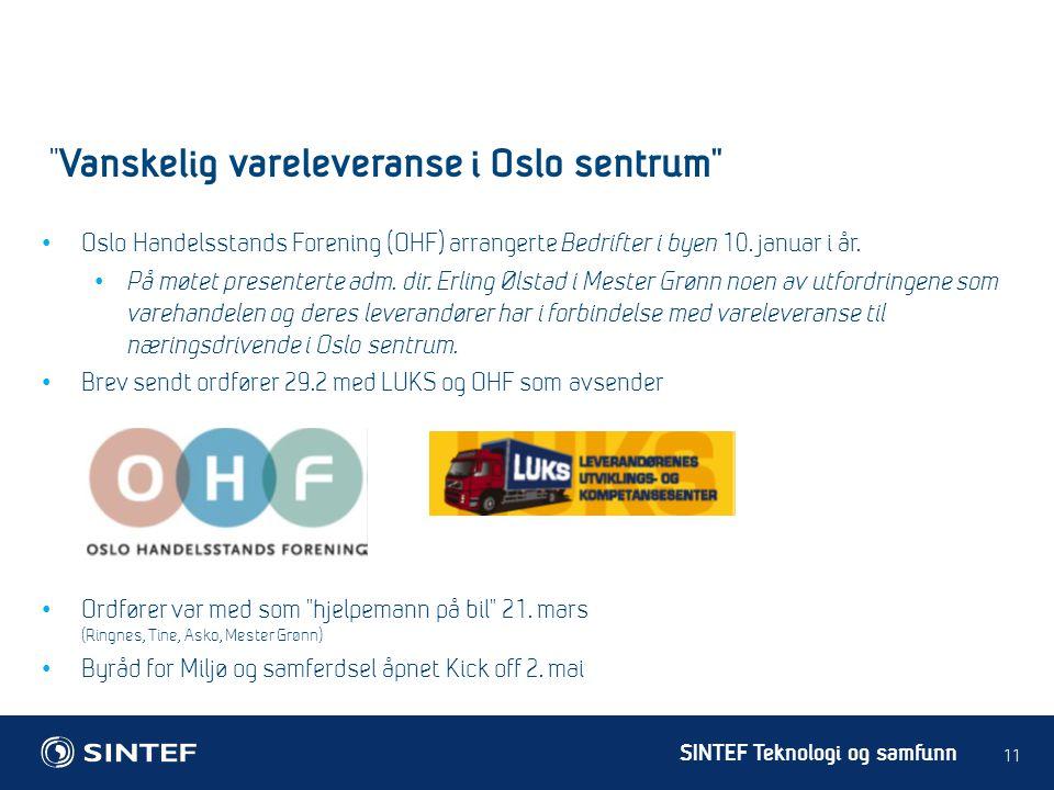 SINTEF Teknologi og samfunn • Oslo Handelsstands Forening (OHF) arrangerte Bedrifter i byen 10. januar i år. • På møtet presenterte adm. dir. Erling Ø