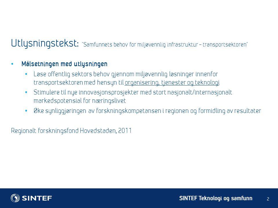 SINTEF Teknologi og samfunn Forprosjekt vår 2011 3 Hva gjorde vi i forprosjektet.