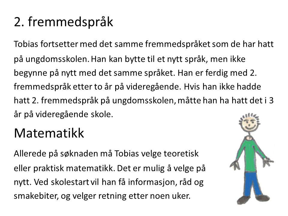 2.fremmedspråk Tobias fortsetter med det samme fremmedspråket som de har hatt på ungdomsskolen.