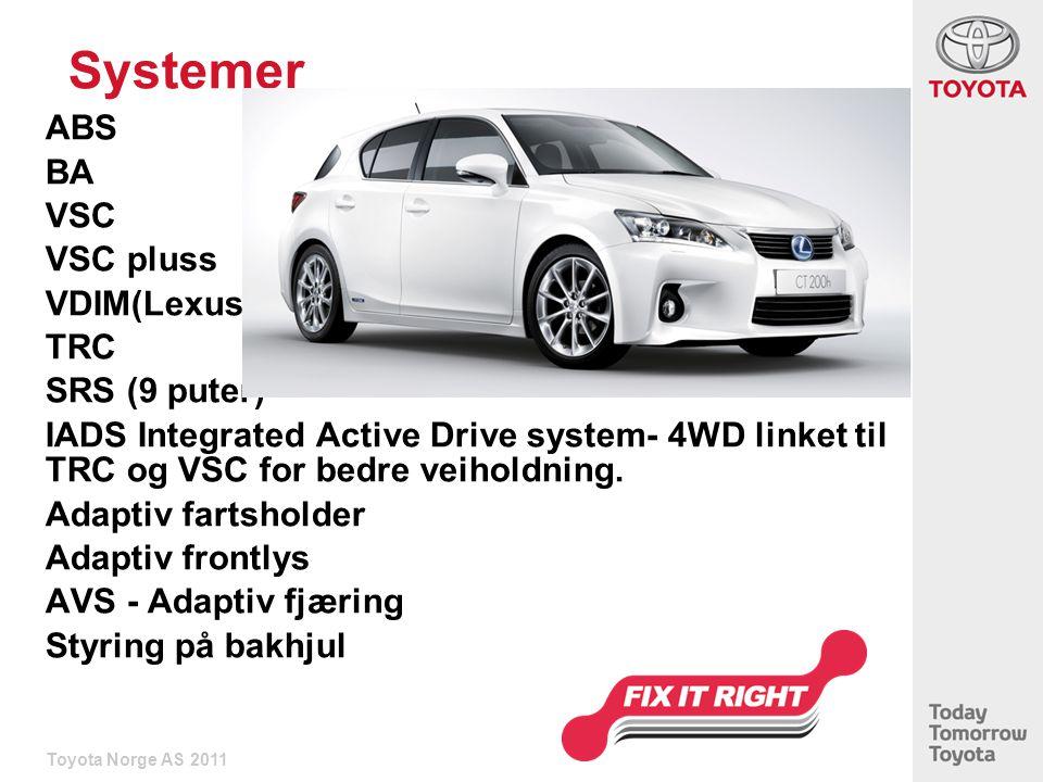 Systemer ABS BA VSC VSC pluss VDIM(Lexus) TRC SRS (9 puter) IADS Integrated Active Drive system- 4WD linket til TRC og VSC for bedre veiholdning.