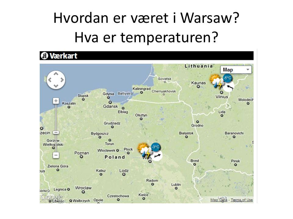 Hvordan er været i Warsaw? Hva er temperaturen?