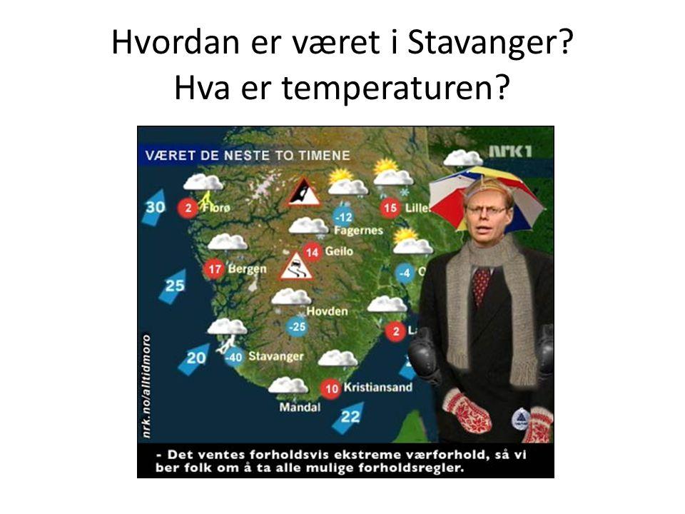 Hvordan er været i Stavanger? Hva er temperaturen?