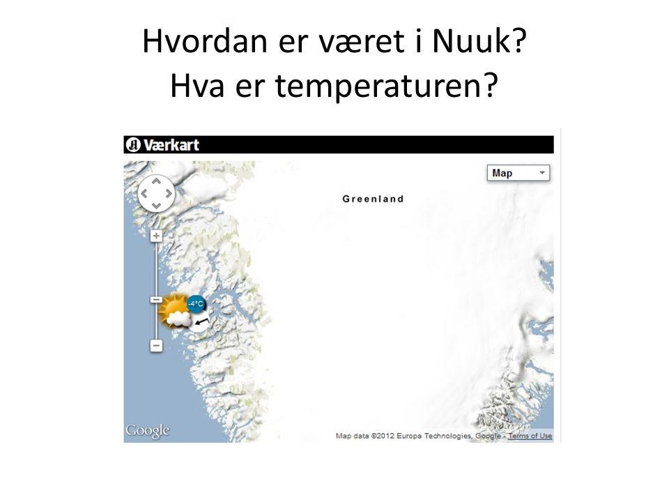 Hvordan er været i Nuuk? Hva er temperaturen?