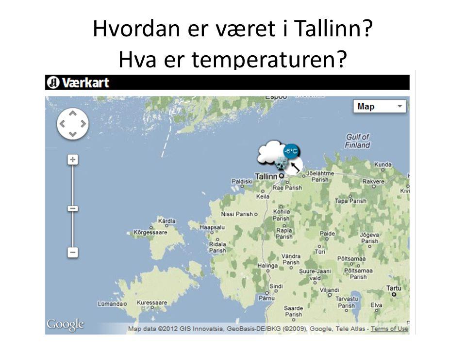 Hvordan er været i Tallinn? Hva er temperaturen?