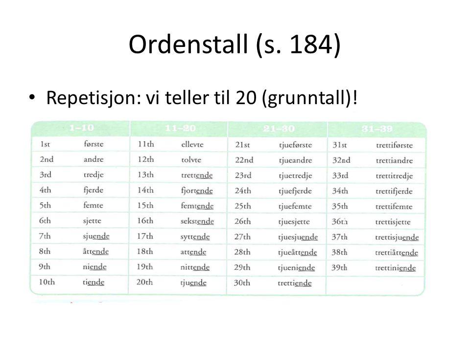 Ordenstall (s. 184) • Repetisjon: vi teller til 20 (grunntall)!