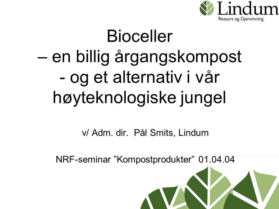 Bioceller – en billig årgangskompost - og et alternativ i vår høyteknologiske jungel v/ Adm.