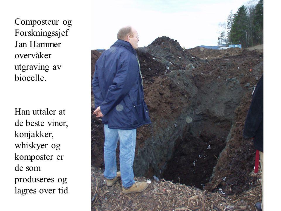 Composteur og Forskningssjef Jan Hammer overvåker utgraving av biocelle. Han uttaler at de beste viner, konjakker, whiskyer og komposter er de som pro