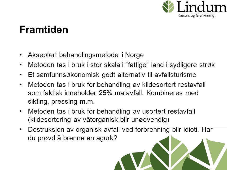 """Framtiden •Akseptert behandlingsmetode i Norge •Metoden tas i bruk i stor skala i """"fattige"""" land i sydligere strøk •Et samfunnsøkonomisk godt alternat"""