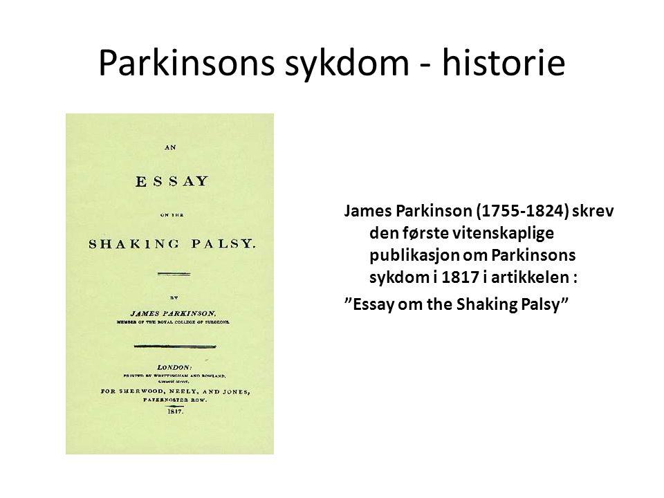 De 3 klassiske symptomer ved Parkinsons sykdom • Hypokinesi – langsomme bevegelser • Hviletremor – skjelving i hvile • Rigiditet – motstand mot passiv bevegelighet