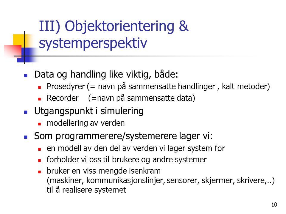 11 OO og Simula 67  Objekt-orientering startet i Norge  O.J.Dahl og K.
