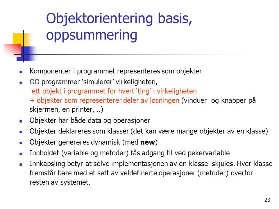 24 Objektorientering, 'avanserte' begreper I.Arv av egenskaper - subklasser II.