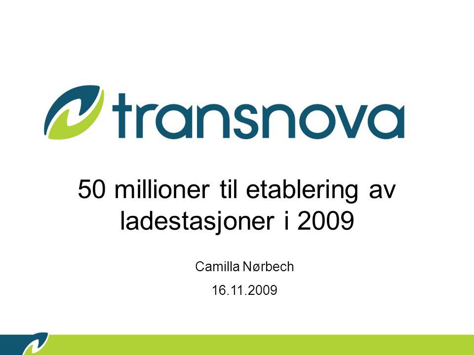 50 millioner til etablering av ladestasjoner i 2009 Camilla Nørbech 16.11.2009