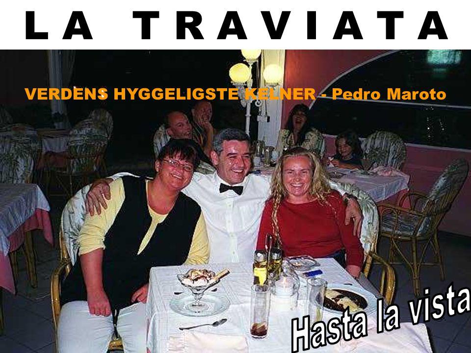 VERDENS HYGGELIGSTE KELNER - Pedro Maroto L A T R A V I A T A