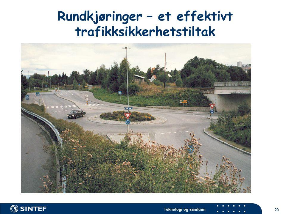Teknologi og samfunn 20 Rundkjøringer – et effektivt trafikksikkerhetstiltak