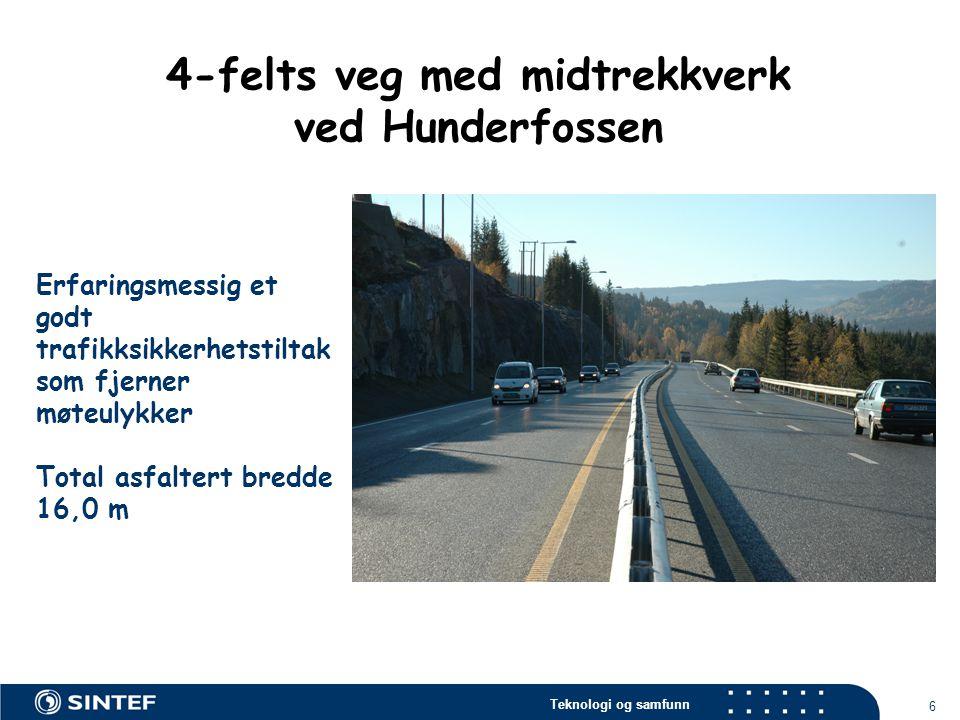 Teknologi og samfunn 6 Erfaringsmessig et godt trafikksikkerhetstiltak som fjerner møteulykker Total asfaltert bredde 16,0 m 4-felts veg med midtrekkv