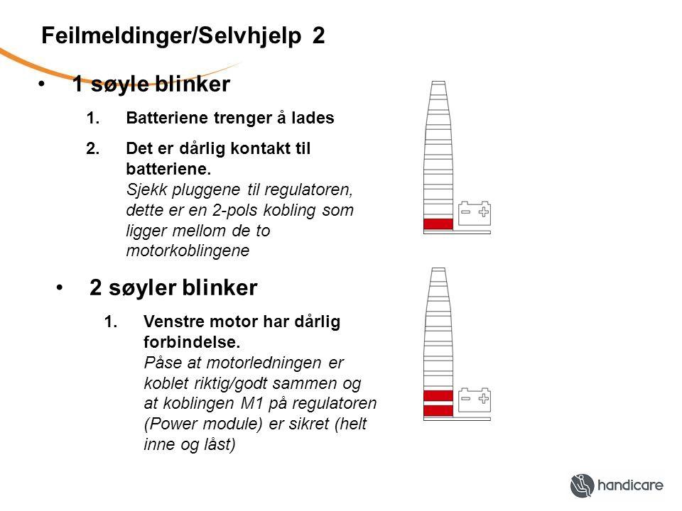 Feilmeldinger/Selvhjelp 2 •1 søyle blinker 1.Batteriene trenger å lades 2.Det er dårlig kontakt til batteriene.