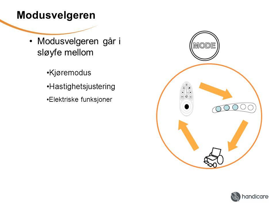 Modusvelgeren •Modusvelgeren går i sløyfe mellom •Kjøremodus •Hastighetsjustering •Elektriske funksjoner