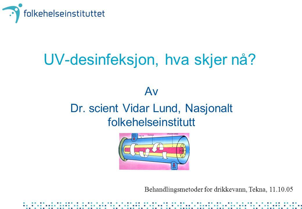 UV-desinfeksjon, hva skjer nå.Av Dr.
