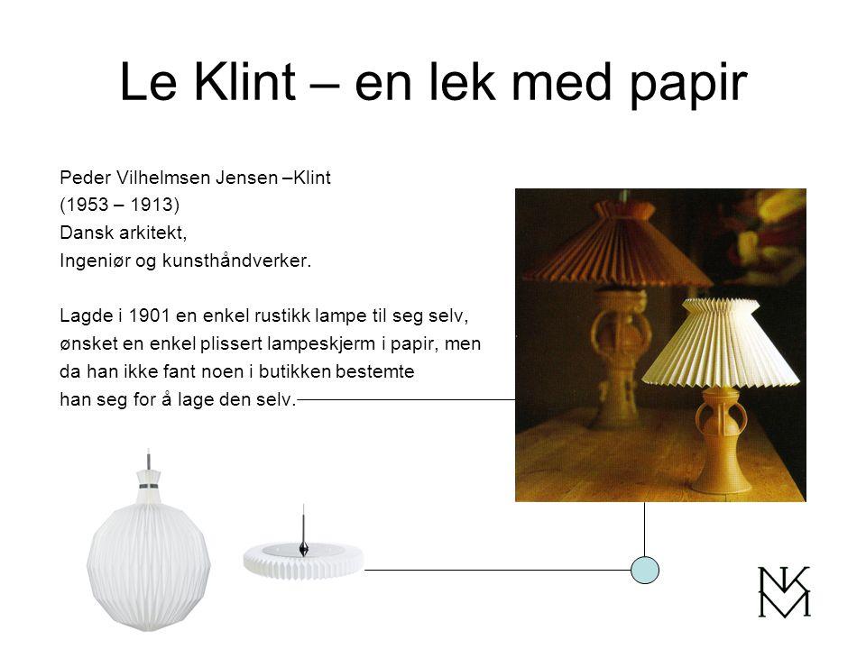 Le Klint – en lek med papir Peder Vilhelmsen Jensen –Klint (1953 – 1913) Dansk arkitekt, Ingeniør og kunsthåndverker.