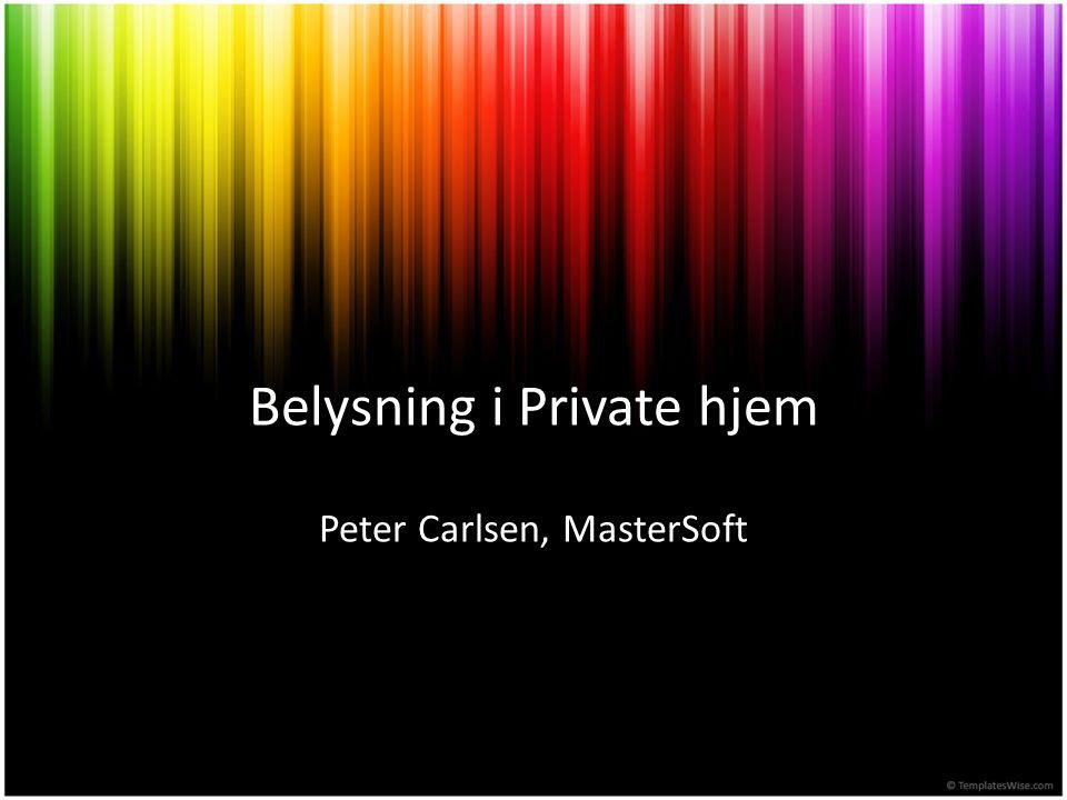 Belysning i Private hjem Peter Carlsen, MasterSoft