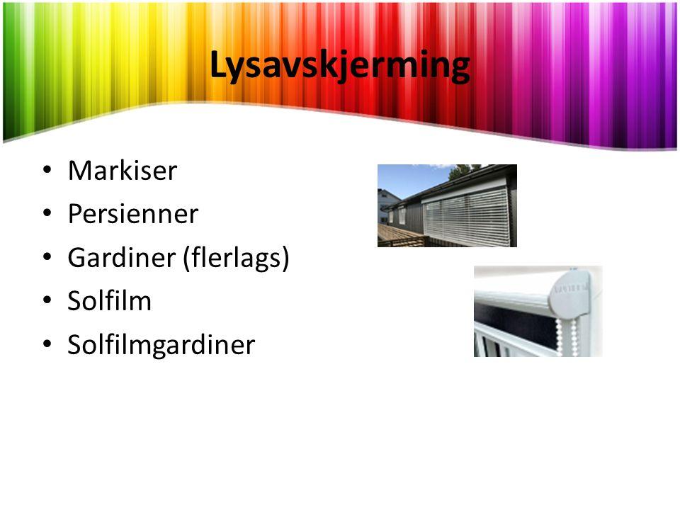 Lysavskjerming • Markiser • Persienner • Gardiner (flerlags) • Solfilm • Solfilmgardiner