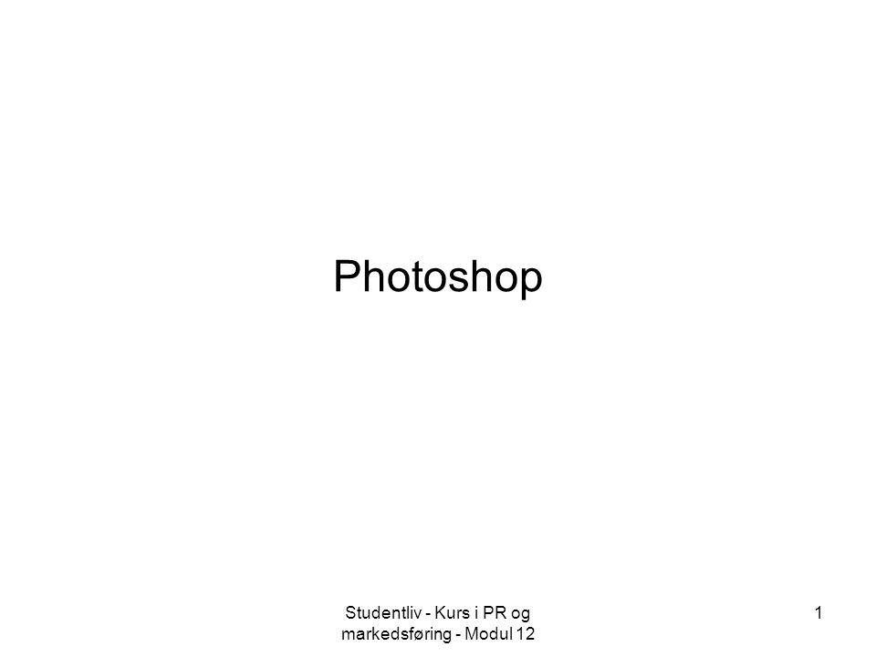 Studentliv - Kurs i PR og markedsføring - Modul 12 1 Photoshop