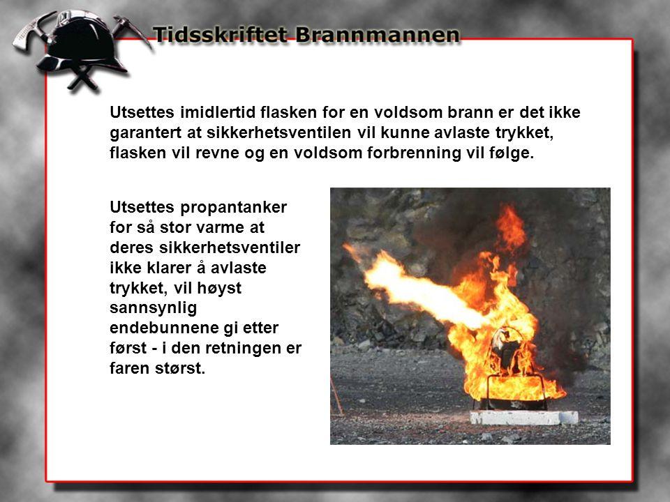 Utsettes imidlertid flasken for en voldsom brann er det ikke garantert at sikkerhetsventilen vil kunne avlaste trykket, flasken vil revne og en voldso