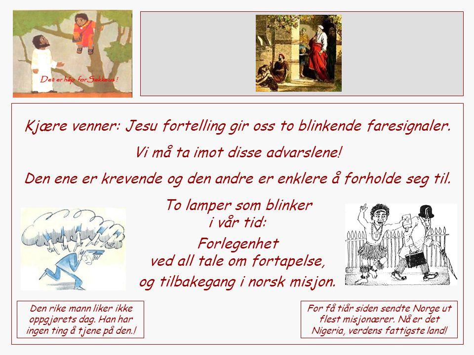 Kjære venner: Jesu fortelling gir oss to blinkende faresignaler.