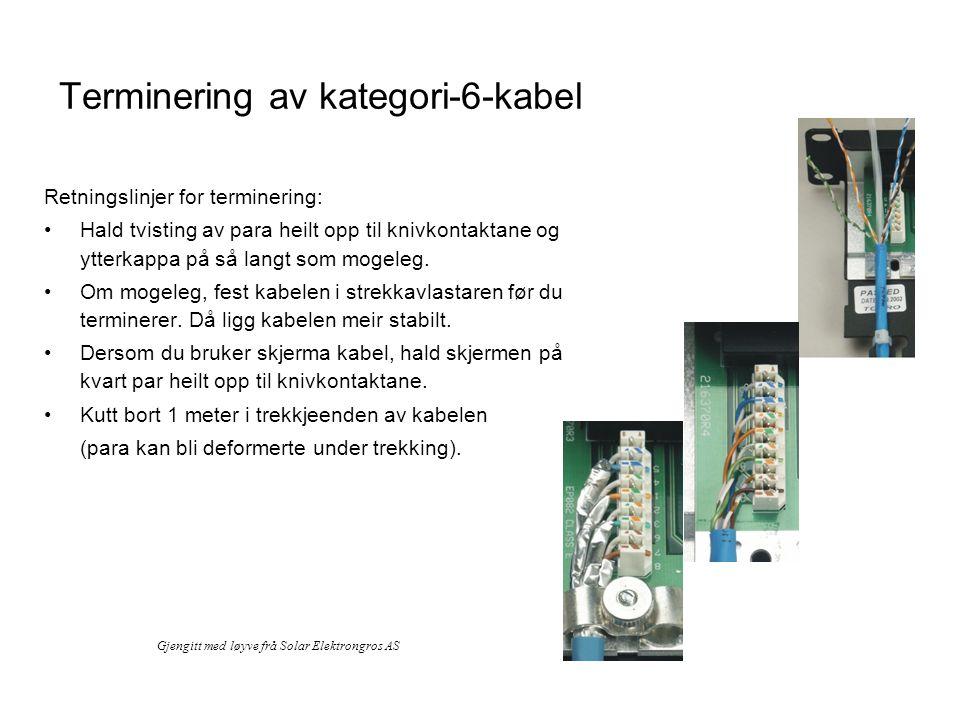 Terminering av kategori-6-kabel Retningslinjer for terminering: •Hald tvisting av para heilt opp til knivkontaktane og ytterkappa på så langt som moge
