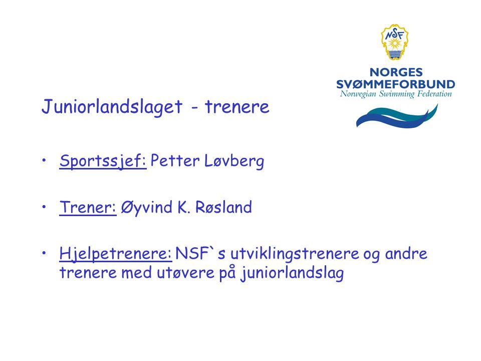 Juniorlandslaget - trenere •Sportssjef: Petter Løvberg •Trener: Øyvind K.