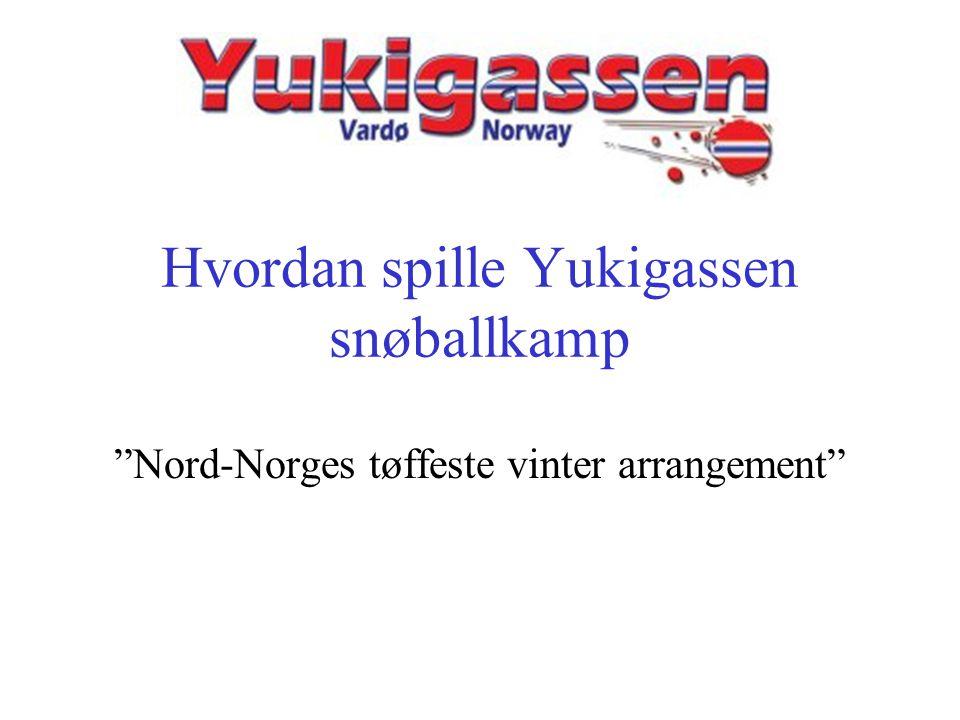 "Hvordan spille Yukigassen snøballkamp ""Nord-Norges tøffeste vinter arrangement"""