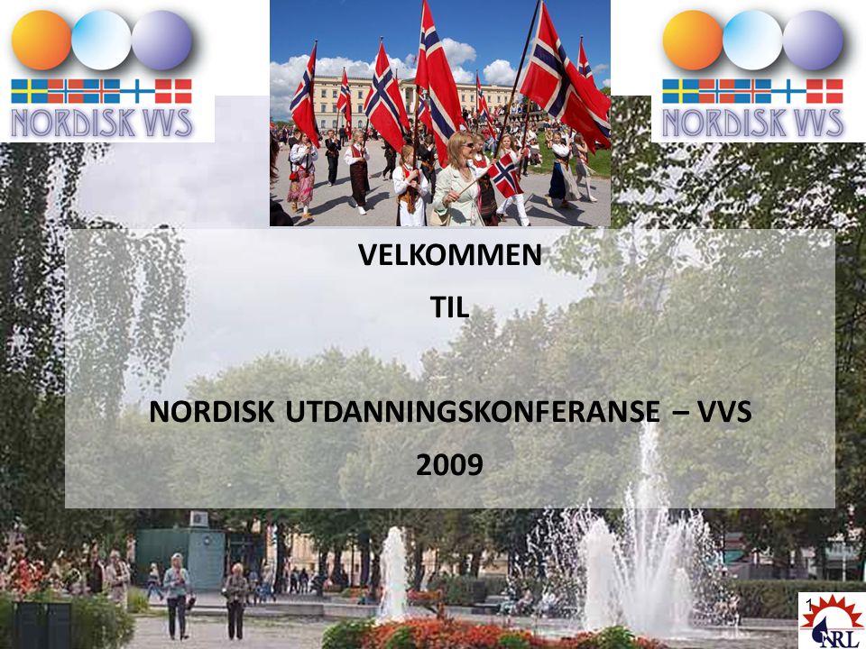 VELKOMMEN TIL NORDISK UTDANNINGSKONFERANSE – VVS 2009 1