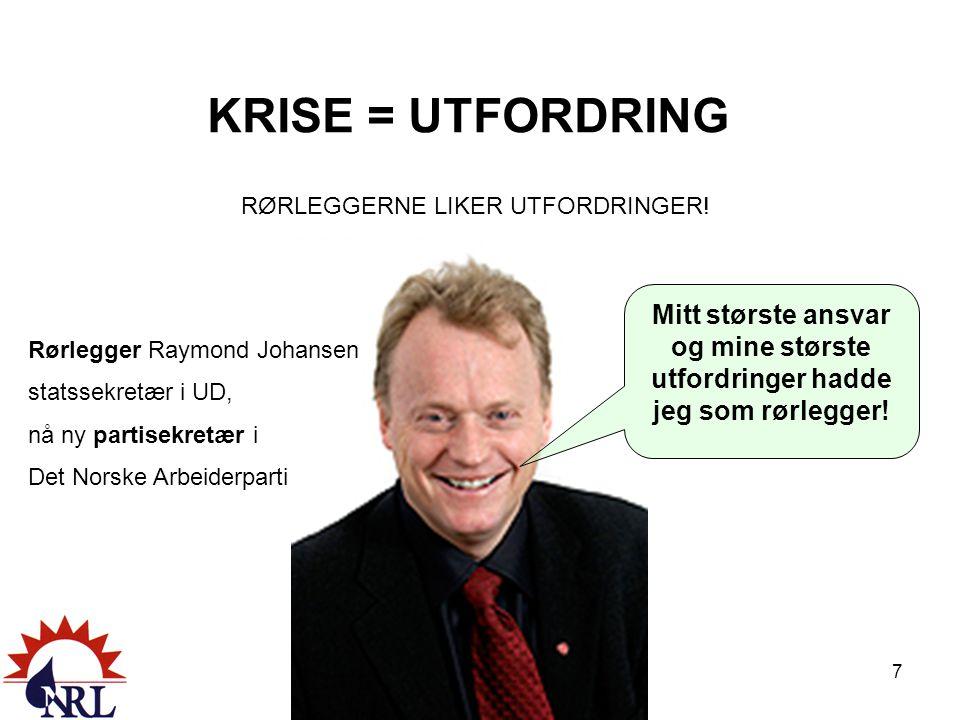 KRISE = UTFORDRING RØRLEGGERNE LIKER UTFORDRINGER.