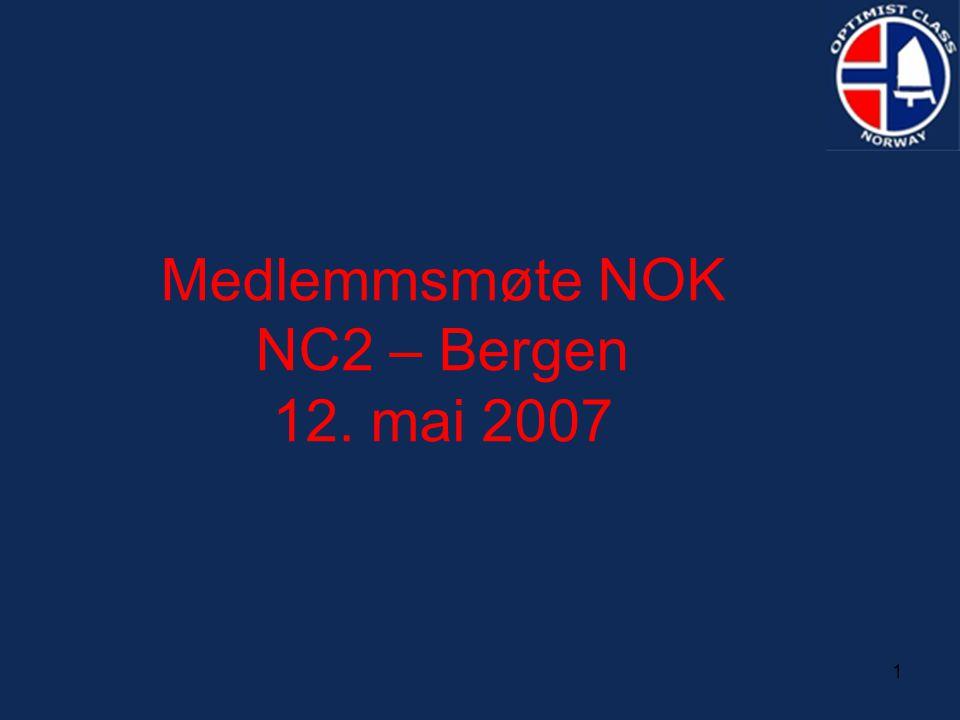 1 Medlemmsmøte NOK NC2 – Bergen 12. mai 2007