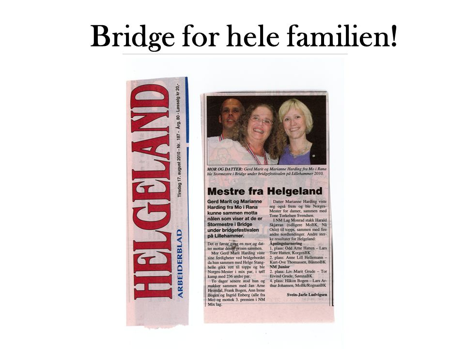 Bridge for hele familien!