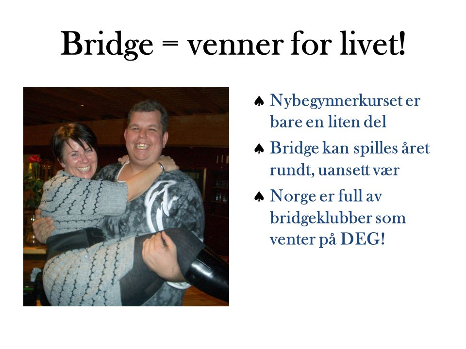 Bridge = venner for livet.