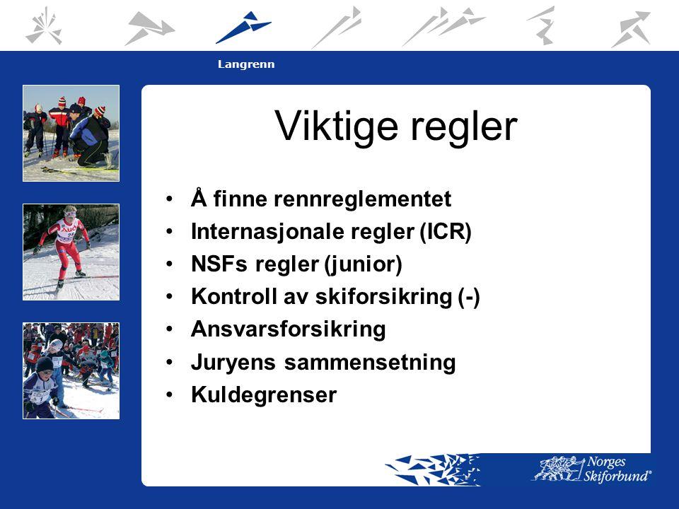 4 Langrenn Viktige regler •Å finne rennreglementet •Internasjonale regler (ICR) •NSFs regler (junior) •Kontroll av skiforsikring (-) •Ansvarsforsikring •Juryens sammensetning •Kuldegrenser